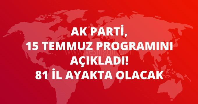 AK Parti 15 Temmuz Programını Açıkladı: 81 İlde Etkinlik Olacak