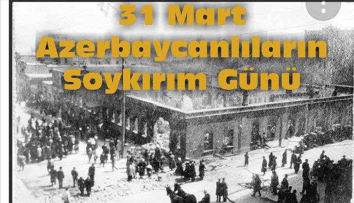 31 Mart 1918 Bakü Soykırımı
