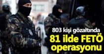 Emniyet'e Yönelik 81 İlde FETÖ Operasyonu: 803 Kişi Gözaltında