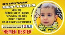 SMA hastası Murat Koç bebek için destek isteği