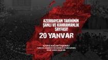 Azerbaycan Tarihinin Şanlı ve Kahramanlık Sayfası: 20 Yanvar!