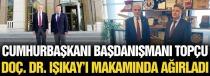 Cumhurbaşkanı Başdanışmanı Topçu, Doç. Dr. Işıkay'ı makamında ağırladı