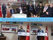 İstanbul Türkiye Azerbaycan Derneği (İSTAD)  Azerbaycan'ın bağımsızlığının 25. yılını kutladı