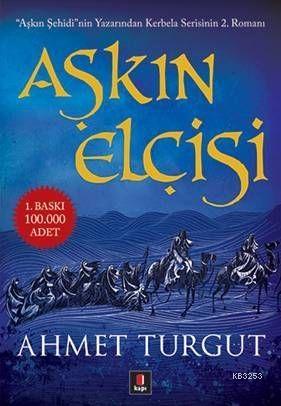 Ahmet Turgut'tan Aşkın Elçisi